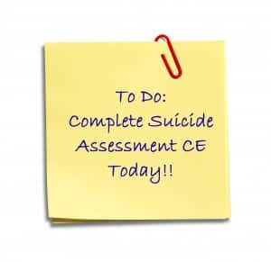 Don't Forget to Complete your Suicide CEs