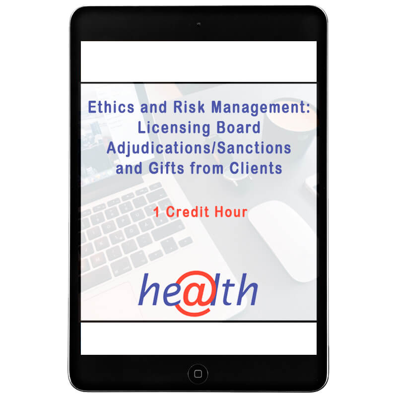 Ethics and Risk Management Licensing board adjudications sanctions and gifts from clients